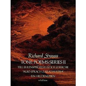 Tone Poems in Full Score, Series 2: Till Eulenspiegels Lustige Streiche, Also Sprach Zarathustra and Ein Heldenleben