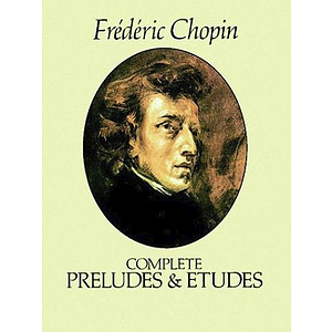 Chopin - Complete Preludes and Etudes