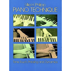Piano Technique: Tone, Touch, Phrasing and Dynamics