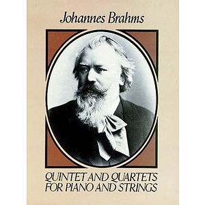 Brahms - Quintet and Quartets for Piano and Strings