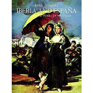 Isaac Albeniz: Iberia and Espana: Two Complete Works for Solo Piano