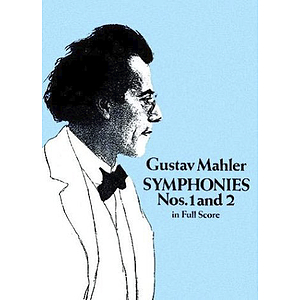 Mahler - Symphonies Nos. 1 and 2 in Full Score