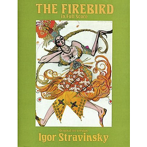 Stravinsky: the Firebird in Full Score (Original 1910 Version)