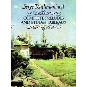 Rachmaninoff - Complete Preludes and Etudes-Tableaux