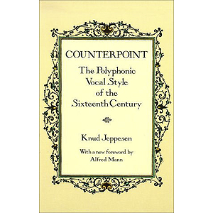 Counterpoint: the Polyphonic Vocal Styles of The Sixteenth Century
