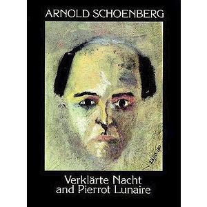 Schoenberg - Verklarte Nacht and Pierrot Lunaire