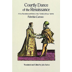 Courtly Dance of The Renaissance: A New Translation and Edition of The Nobiltö Di Dame (1600)