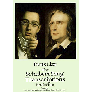 Schubert - the Schubert Song Transcriptions for Solo Piano - Series I
