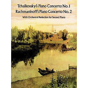 Piano Concerto No. 1 (Tchaikovsky) & No. 2 (Rachmaninoff) - with Orchestral Reduction