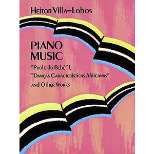 Villa-Lobos - Piano Music
