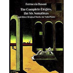Busoni - Complete Elegies, Six Sonatinas