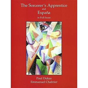 "Dukas"" ""The Sorcerer's Apprentice"" & Chabrier's ""Espana"" in Full Score"