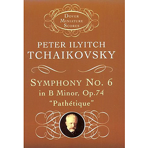 "Symphony No. 6 in B Minor, Op. 74 (""Pathetique"") in Miniature Score"