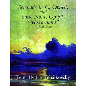 Serenade in C, Op. 48, & Suite No. 4, Op. 61 in Full Score