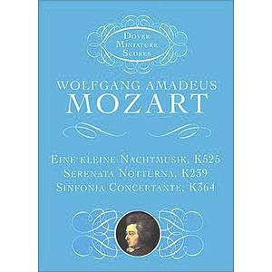 Eine Kleine Nachtmusik, Serenata Notturna, & Sinfonia Concertante in Full Score