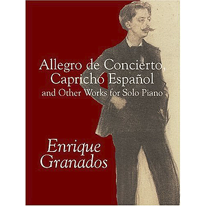 Allegro De Concierto, Capricho EspaÐol and Other Works for Solo Piano