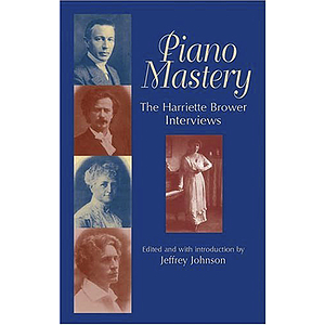 Piano Mastery: the Harriette Brower Interviews