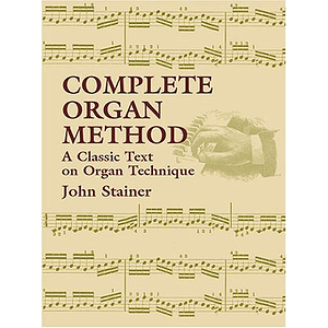 Stainer Complete Organ Method