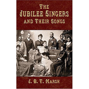 Jubilee Singers and Their Songs