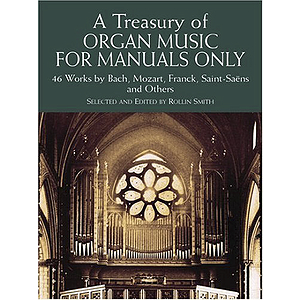 Organ Music for Manuals Only, Series 2: 51 Works By Bach, Mozart, Franck, Vierne and Others