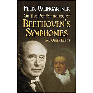 On the Performance of Beethoven's Symphonies: and Other Essays
