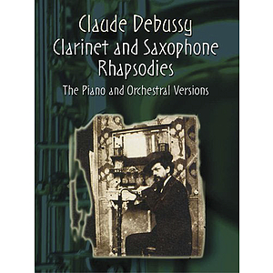 Clarinet and Saxophone Rhapsodies: the Piano and Orchestral Versions in Full Score