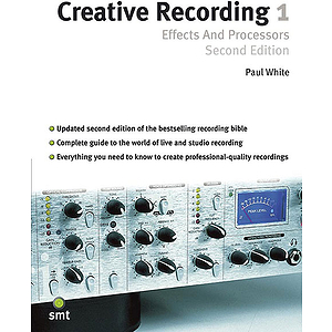 Creative Recording 1: Effects &amp; Processors (2Nd Edition)
