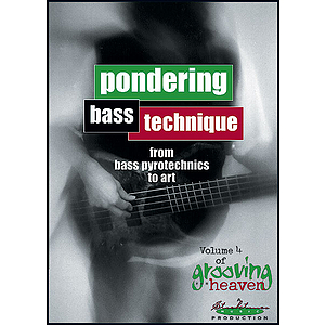 Grooving for Heaven, Volume 4: Pondering Bass Technique (DVD)
