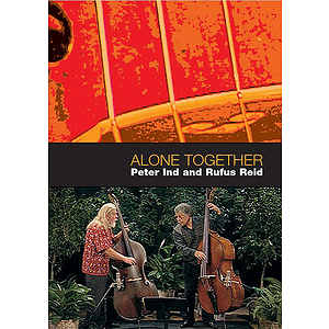 Rufus Reid and Peter Ind: Alone Together (DVD)
