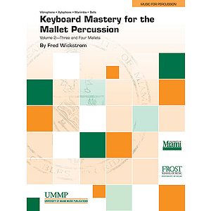 Keyboard Mastery for the Mallet Percussionist, Volume II (3 & 4 Mallets)