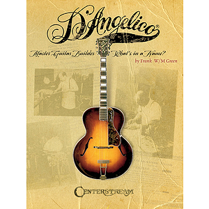 D'Angelico, Master Guitar Builder