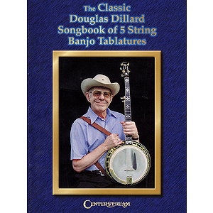 The Classic Douglas Dillard Songbook of 5-String Banjo Tablatures