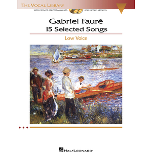 Gabriel Fauré: 15 Selected Songs