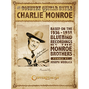 The Country Guitar Style of Charlie Monroe