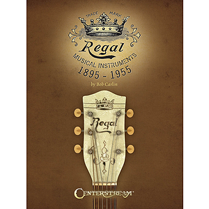 Regal Musical Instruments: 1895-1955