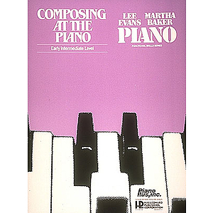 Composing at the Piano - Early Intermediate Level