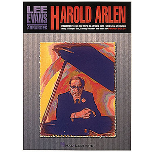 Lee Evans Arranges Harold Arlen