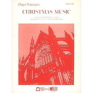 Chapel Voluntaries - Book Six - Christmas Music