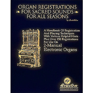 Organ Registrations for Sacred Sounds for All Seasons