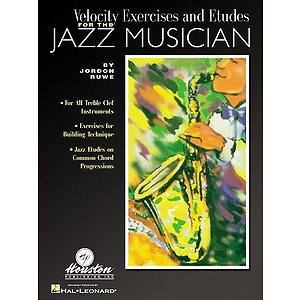 Velocity Exercises and Etudes for the Jazz Musician