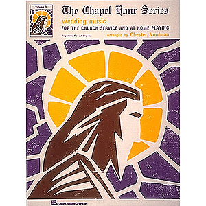 The Chapel Hour Series - Volume 3: Wedding Music