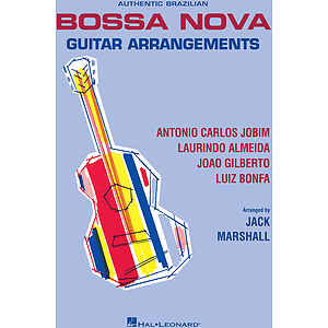 Authentic Brazilian Bossa Nova Guitar Arrangements