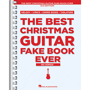 The Best Christmas Guitar Fake Book Ever - 2nd Edition