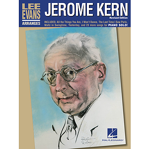Lee Evans Arranges Jerome Kern - Revised Edition