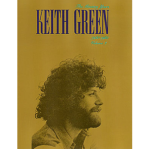Keith Green - The Ministry Years, Vol. 2