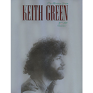Keith Green - The Ministry Years, Volume 1