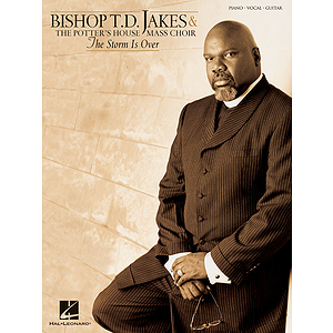 Bishop T.D. Jakes &amp; The Potter&#039;s House Mass Choir - The Storm Is Over