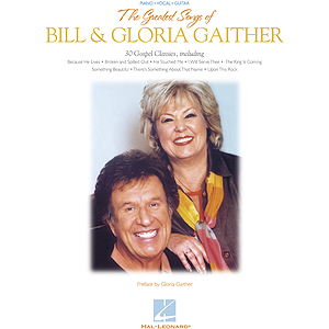 The Greatest Songs of Bill &amp; Gloria Gaither