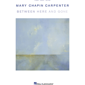 Mary Chapin Carpenter - Between Here and Gone