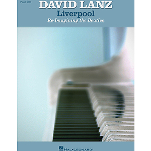 David Lanz - Liverpool: Re-Imagining the Beatles